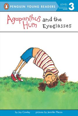 Agapanthus Hum and the Eyeglasses By Cowley, Joy/ Plecas, Jennifer (ILT)