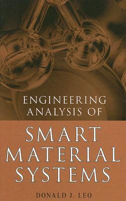 Engineering Analysis of Smart Material Systems By Leo, Donald J.